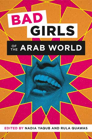 Cover of Bad Girls of the Arab World