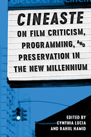 Cineaste On Film Criticism Programming And Preservation In The New Millennium Edited By Cynthia Lucia And Rahul Hamid