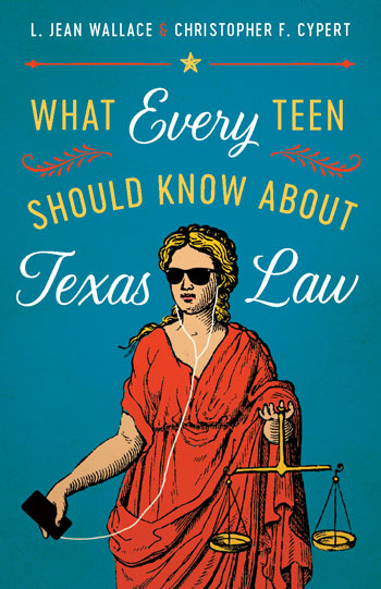 Cover of What Every Teen Should Know about Texas Law