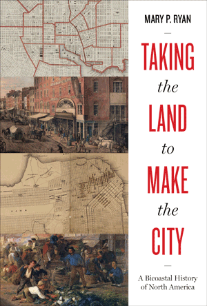 Cover of Taking the Land to Make the City