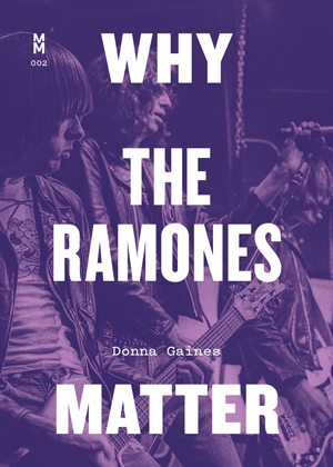Cover of Why The Ramones Matter