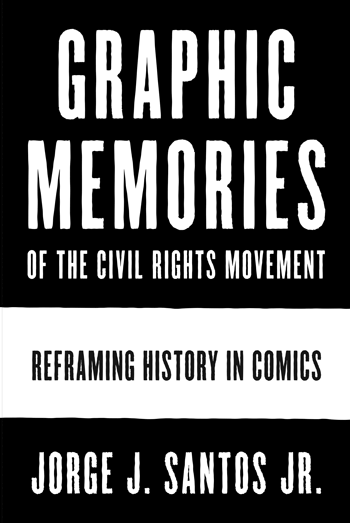 Cover of Graphic Memories of the Civil Rights Movement