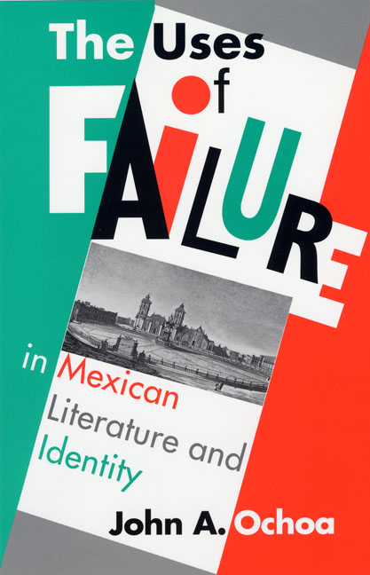 Cover of The Uses of Failure in Mexican Literature and Identity