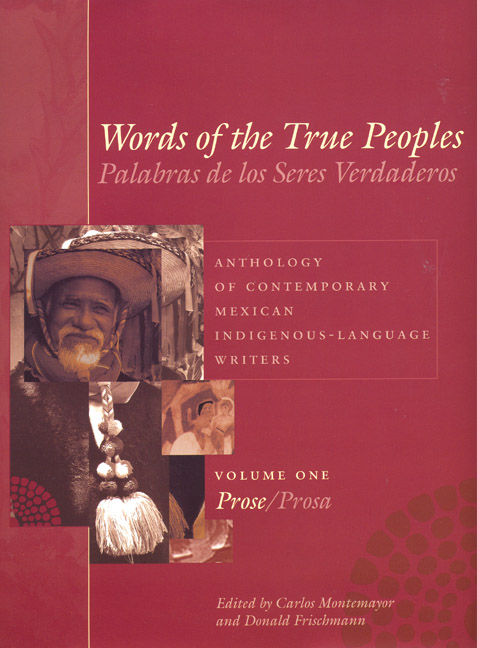 Cover of Words of the True Peoples/Palabras de los Seres Verdaderos: Anthology of Contemporary Mexican Indigenous-Language Writers/Antología de Escritores Actuales en Lenguas Indígenas de México