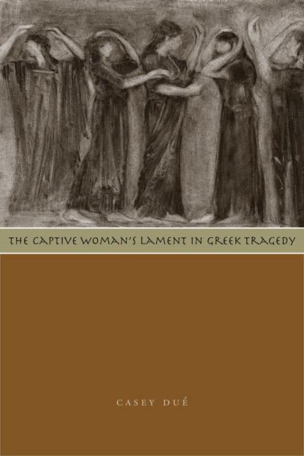 Cover of The Captive Woman's Lament in Greek Tragedy