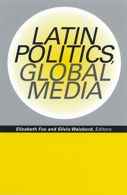 Cover of Latin Politics, Global Media