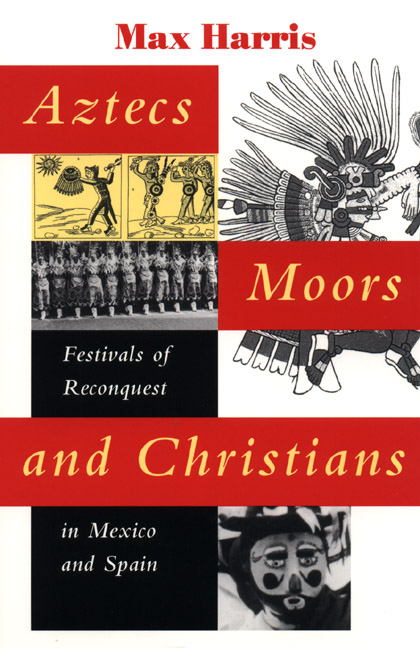 Cover of Aztecs, Moors, and Christians