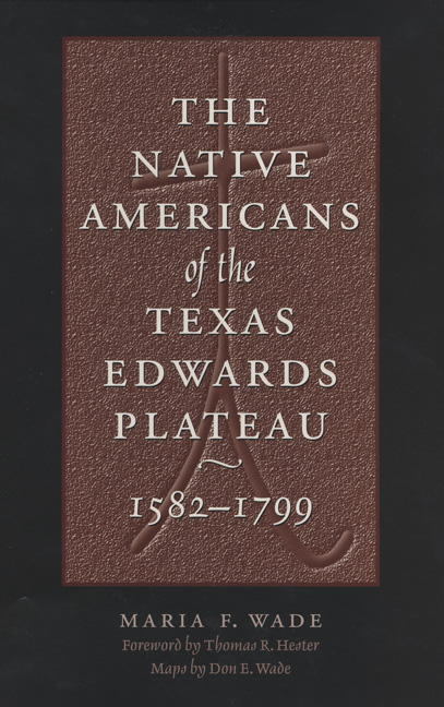 Cover of The Native Americans of the Texas Edwards Plateau, 1582-1799