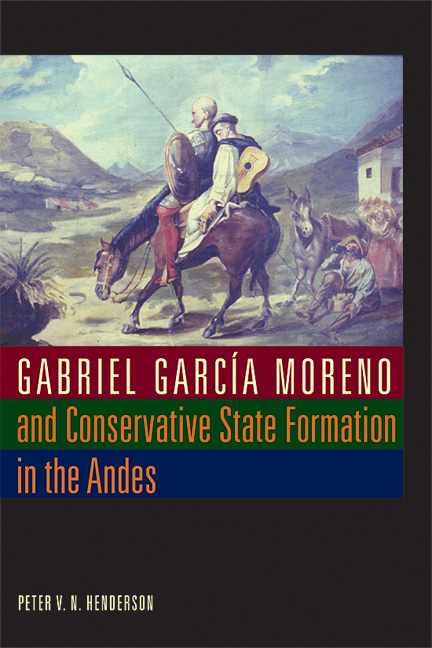 Cover of Gabriel Garcia Moreno and Conservative State Formation in the Andes