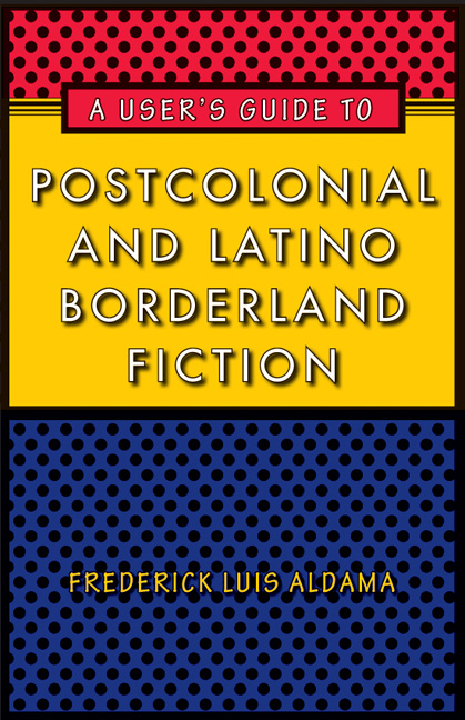 Cover of A User's Guide to Postcolonial and Latino Borderland Fiction