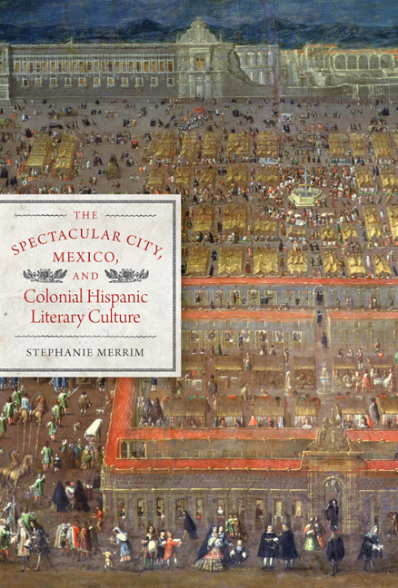 Cover of The Spectacular City, Mexico, and Colonial Hispanic Literary Culture