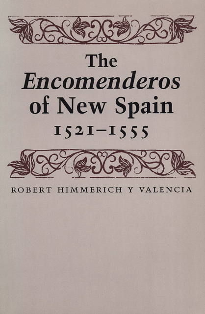 Cover of The Encomenderos of New Spain, 1521-1555