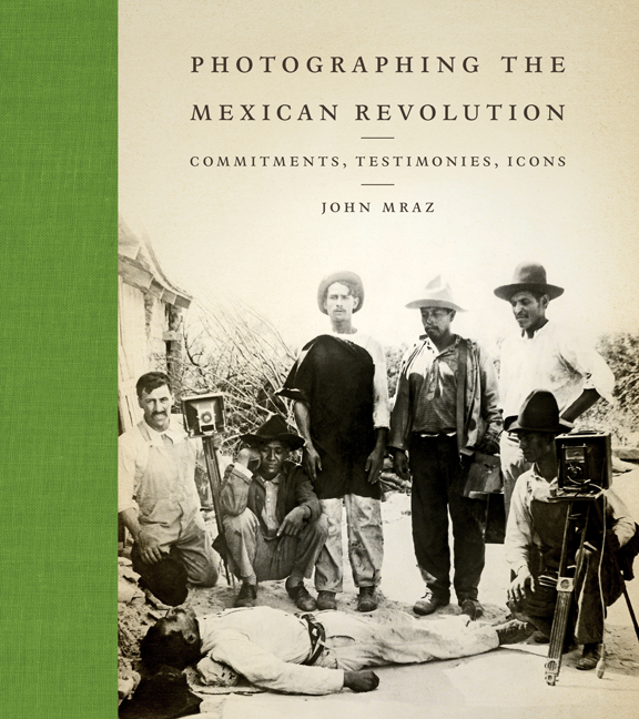 Cover of Photographing the Mexican Revolution