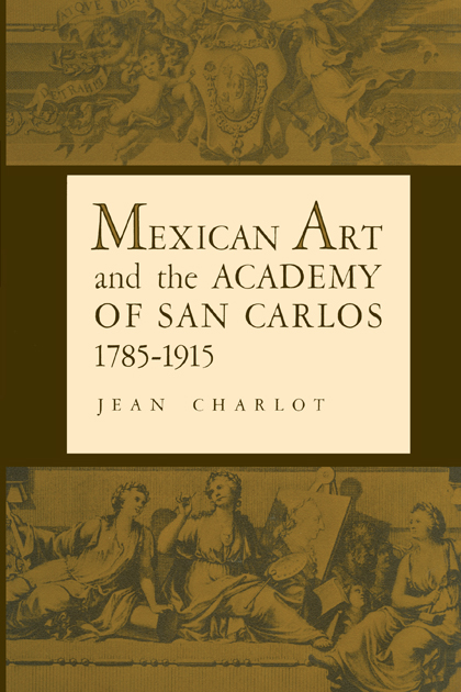 Cover of Mexican Art and the Academy of San Carlos, 1785-1915