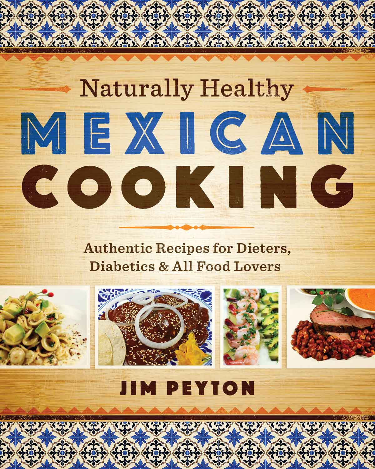 Naturally healthy mexican cooking authentic recipes for dieters naturally healthy mexican cooking forumfinder Images
