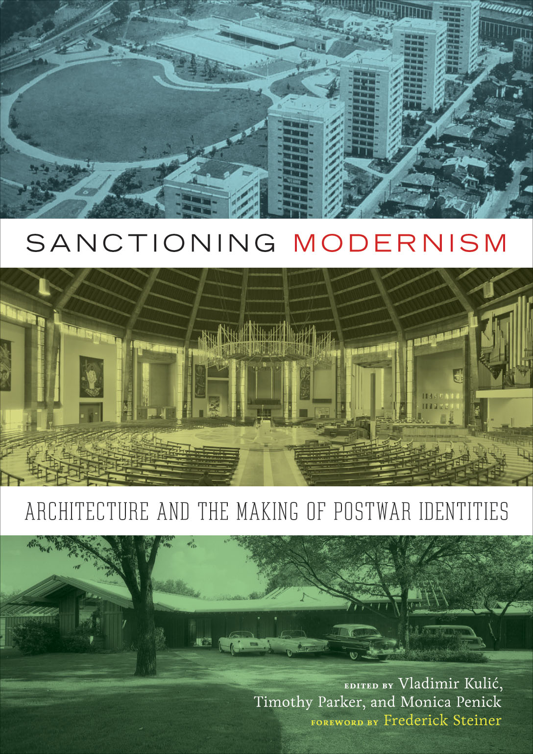 sanctioning modernism architecture and the making of postwar cover of sanctioning modernism