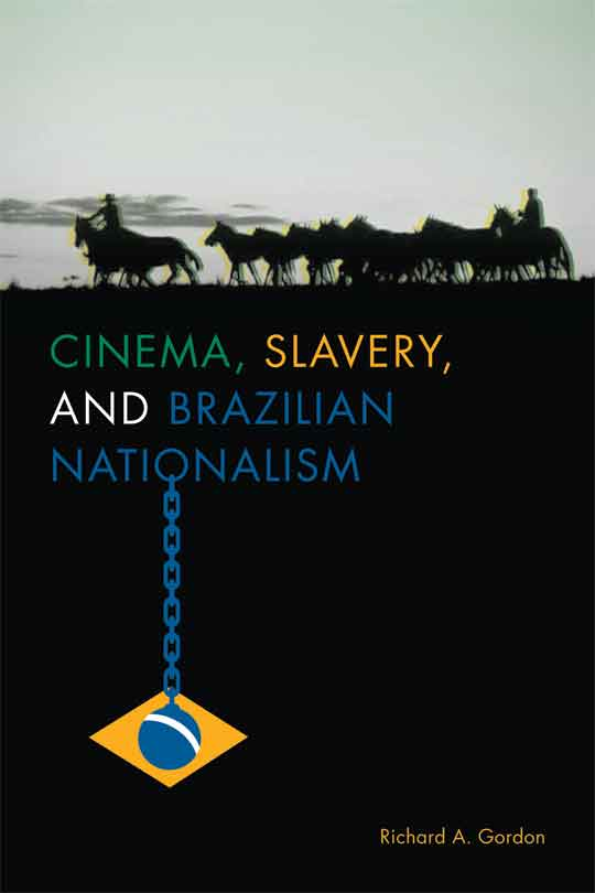 Cover of Cinema, Slavery, and Brazilian Nationalism