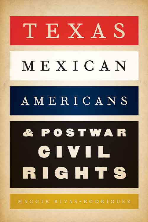 Cover of Texas Mexican Americans and Postwar Civil Rights