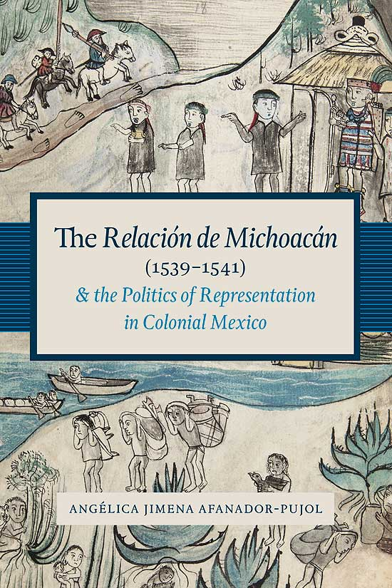 Cover of The Relación de Michoacán (1539-1541) and the Politics of Representation in Colonial Mexico