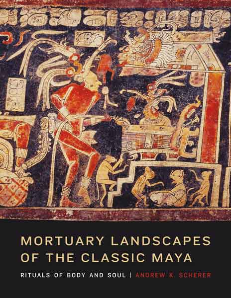 Cover of Mortuary Landscapes of the Classic Maya