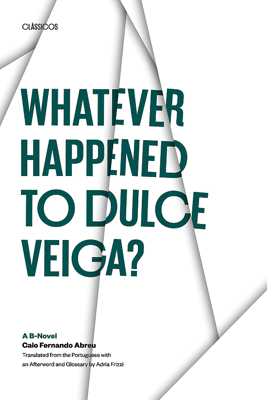 Cover of Whatever Happened to Dulce Veiga?