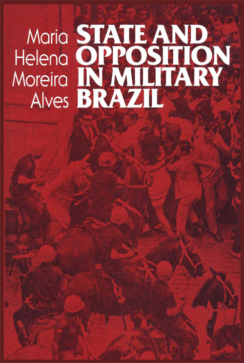 Cover of State and Opposition in Military Brazil
