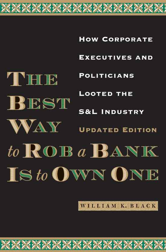 Cover of The Best Way to Rob a Bank Is to Own One, Updated Edition