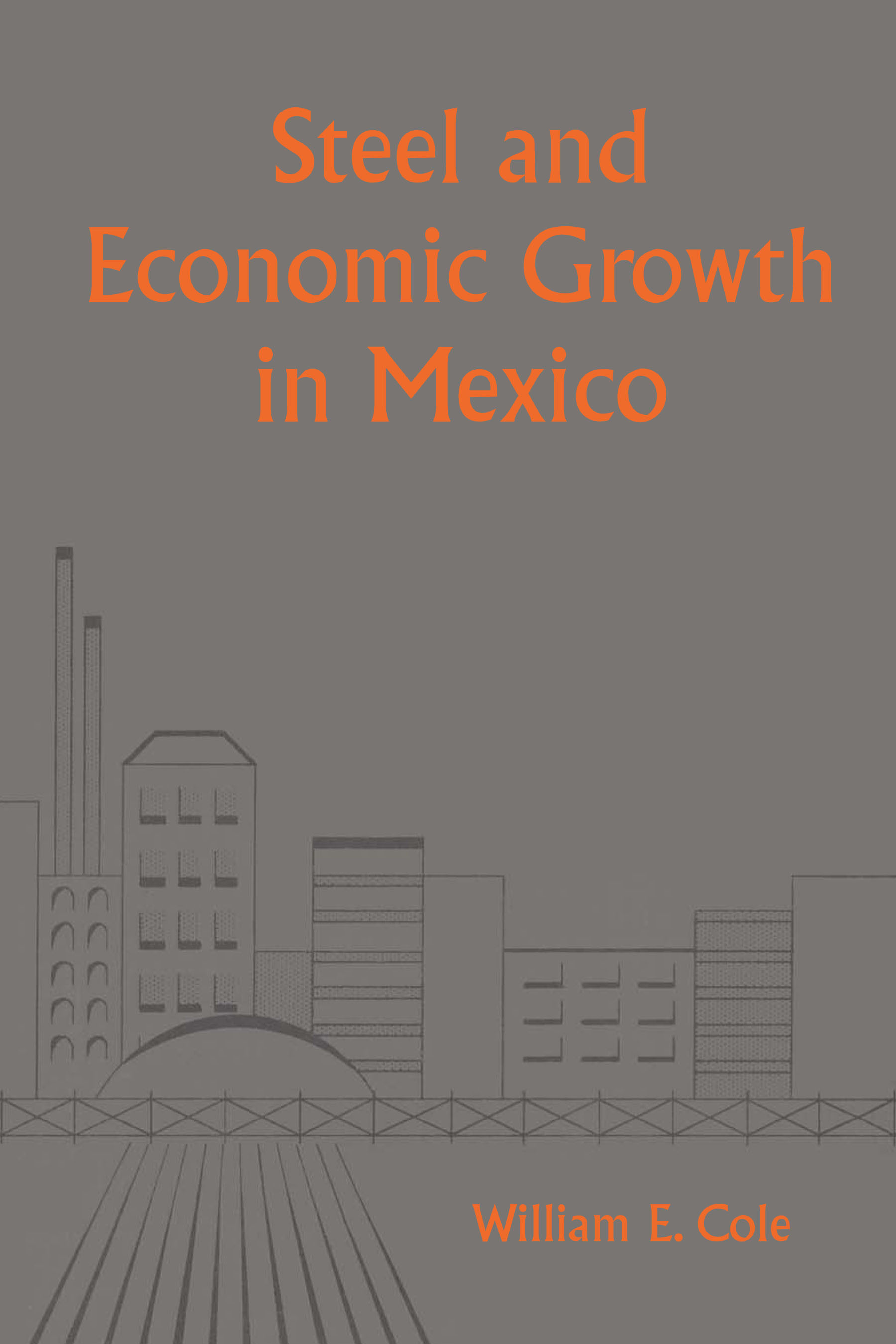 Cover of Steel and Economic Growth in Mexico
