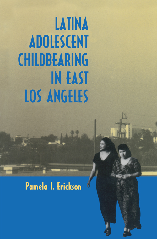 Cover of Latina Adolescent Childbearing in East Los Angeles