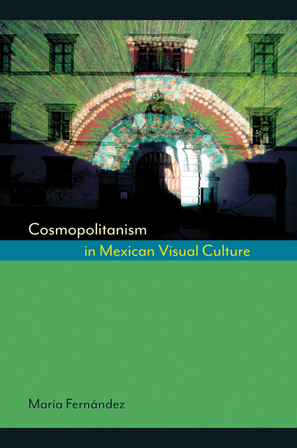 Cover of Cosmopolitanism in Mexican Visual Culture