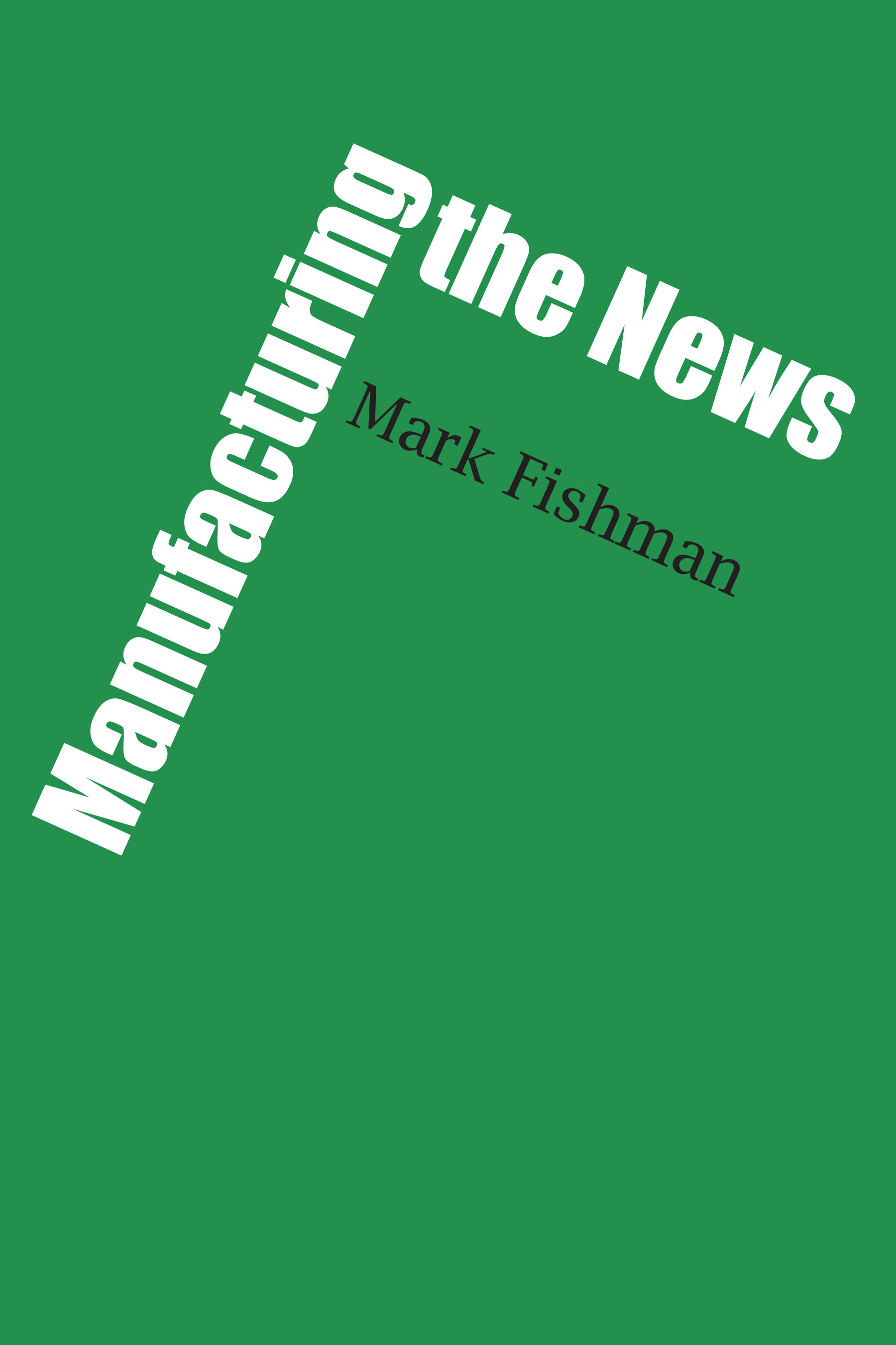 Cover of Manufacturing the News