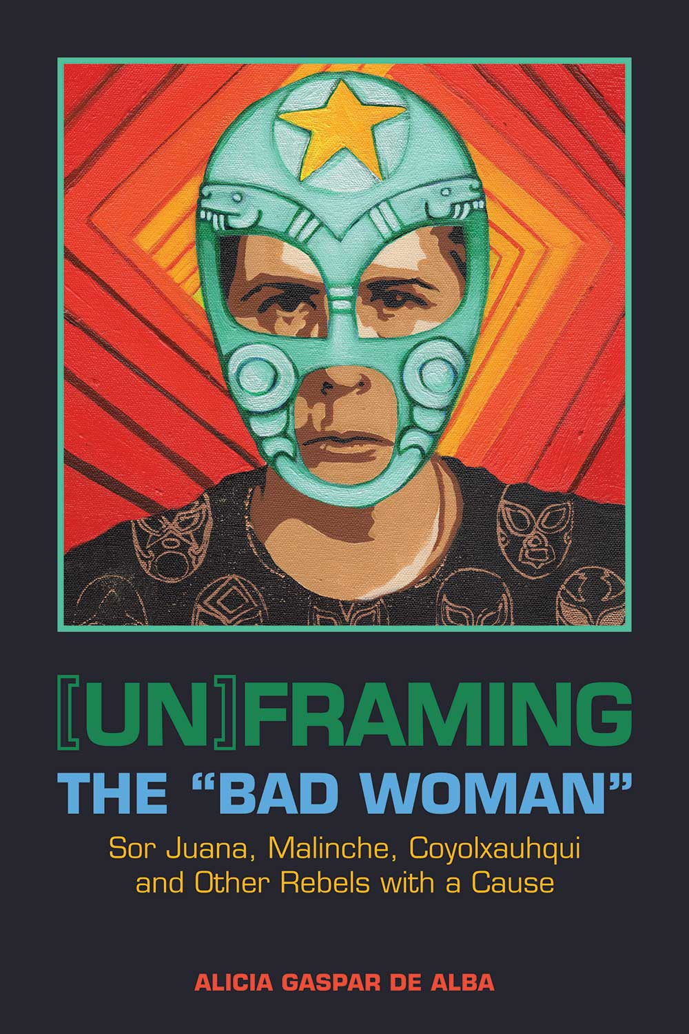"Cover of [Un]Framing the ""Bad Woman"""