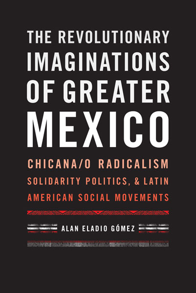 Cover of The Revolutionary Imaginations of Greater Mexico