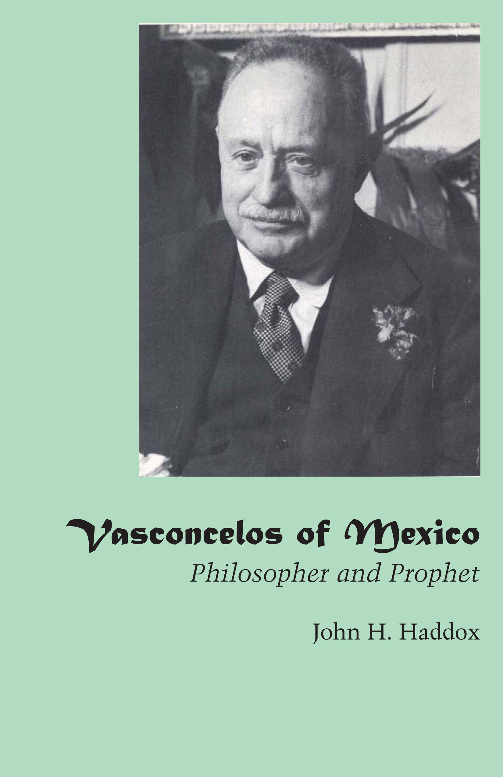 Cover of Vasconcelos of Mexico, Philosopher and Prophet
