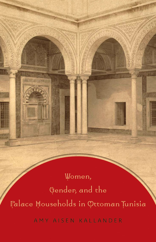 Cover of Women, Gender, and the Palace Households in Ottoman Tunisia