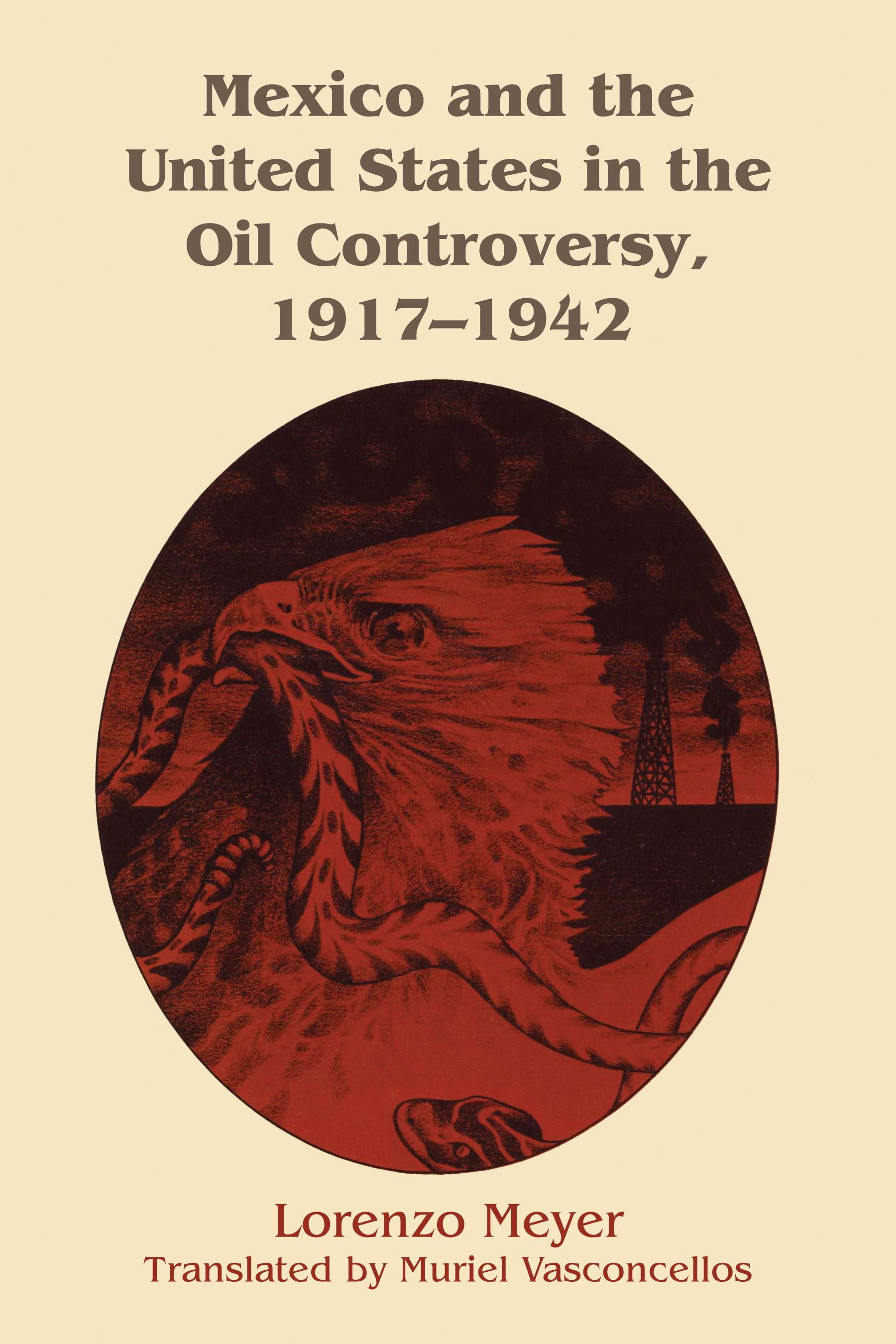 Cover of Mexico and the United States in the Oil Controversy, 1917-1942