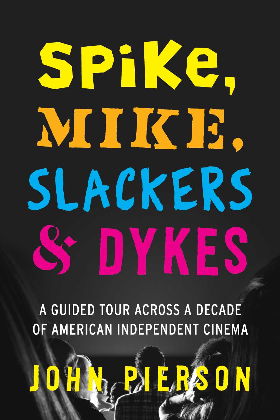 Cover of Spike, Mike, Slackers & Dykes