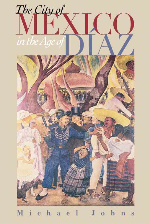 Cover of The City of Mexico in the Age of Díaz
