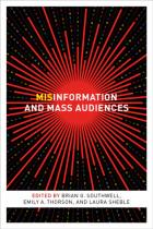 Cover of Misinformation and Mass Audiences