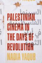 Cover of Palestinian Cinema in the Days of Revolution