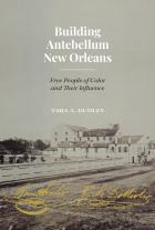 Cover of Building Antebellum New Orleans
