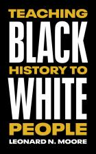 Cover of Teaching Black History to White People
