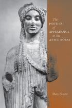 Cover of The Poetics of Appearance in the Attic Korai