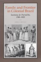 Cover of Family and Frontier in Colonial Brazil