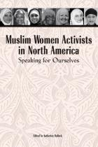 Cover of Muslim Women Activists in North America