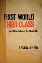 Cover of First World Third Class and Other Tales of the Global Mix