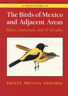 Cover of A Field Guide to the Birds of Mexico and Adjacent Areas