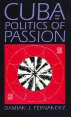 Cover of Cuba and the Politics of Passion