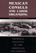 Cover of Mexican Consuls and Labor Organizing