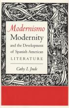Cover of Modernismo, Modernity, & the Development of Spanish American Literature